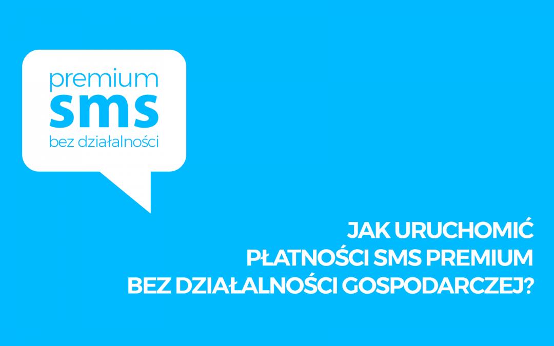 Jak zarejestrować SMS Premium bez działalności gospodarczej?